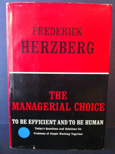The Managerial Choice, To Be Efficient and to Be Human