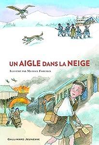 """Afficher """"Un aigle dans la neige"""""""