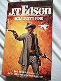 img - for Kill Dusty Fog! (J.T. Edson's Civil War Series) book / textbook / text book