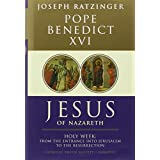 Jesus of Nazareth: Holy Week: from the Entrance into Jerusalem to the Resurrection Pt. 2by Pope Benedict XVI