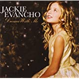 Dream With Me ~ Jackie Evancho