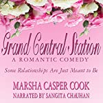 Grand Central Station: Some Relationships Are Just Meant to Be | Marsha Casper Cook