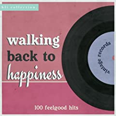 Walking Back to Happiness - 100 Feelgood Hits