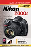 Magic Lantern Guides: Nikon D300s