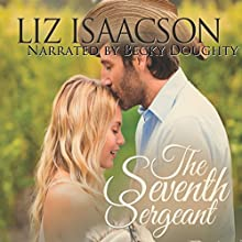 The Seventh Sergeant: Three Rivers Ranch Romance, Book 6 Audiobook by Liz Isaacson Narrated by Becky Doughty
