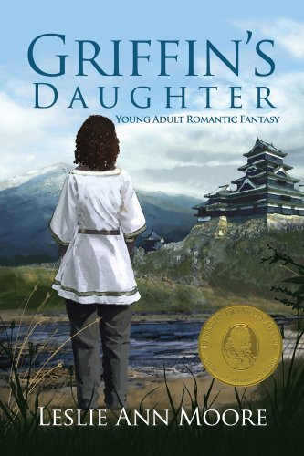 Griffin's Daughter (Young Adult Romantic Fantasy#1) (Griffin's Daughter Trilogy) by Leslie Ann Moore