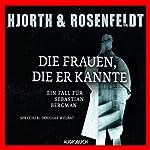 Die Frauen, die er kannte: Ein Fall für Sebastian Bergman | Michael Hjorth,Hans Rosenfeldt