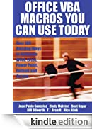 Office VBA Macros You Can Use Today: Over 100 Amazing Ways to Automate Word, Excel, PowerPoint, Outlook, and Access [Edizione Kindle]