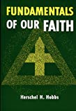 Fundamentals of Our Faith (0805417028) by Hobbs, Herschel  H.