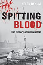 Spitting Blood: The history of tuberculosis