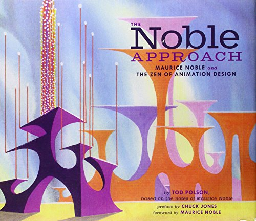 The Noble Approach: Maurice Noble and the Zen of Animation Design