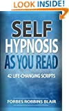 Self Hypnosis As You Read: 42 Life Changing Scripts