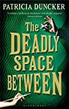 Deadly Space Between (1408812177) by Duncker, Patricia