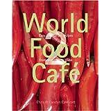 World Food Cafe 2: Easy Vegetarian Recipes from Around the Globe ~ Chris Caldicott