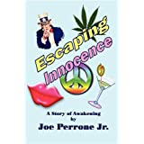 Escaping Innocence (A Story of Awakening) ~ Joe Perrone Jr.