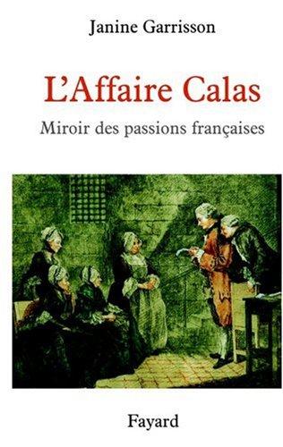 L'Affaire Calas : Miroir des passions françaises