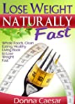 Lose Weight Naturally Fast - Whole Fo...