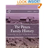 The Peters Family History: 100 Years in Fall River County by Helen Virginia Peters  (Jun 14, 2013)