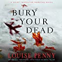 Bury Your Dead: A Chief Inspector Gamache Novel (       UNABRIDGED) by Louise Penny Narrated by Ralph Cosham