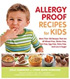 img - for Allergy Proof Recipes for Kids: More Than 150 Recipes That are All Wheat-Free, Gluten-Free, Nut-Free, Egg-Free and Low in Sugar by Hammond, Leslie, Rominger, Lynne Marie (2010) Paperback book / textbook / text book