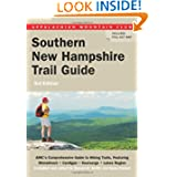 Southern New Hampshire Trail Guide, 3rd: AMC's Comprehensive Guide to Hiking Trails in Southern New Hampshire,...
