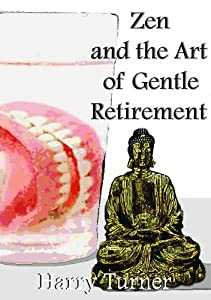 Zen and the Art of Gentle Retirement by Janus Publishing Company