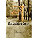 The Audubon Caper: Untold Story of the Theft of an American Treasure ~ Roy Murry