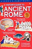A Visitor's Guide to Ancient Rome (Time Tours (Usborne)) (0746030649) by Sims, Lesley