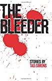 img - for The Bleeder: Stories book / textbook / text book