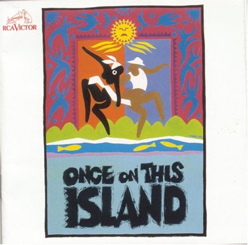 Once On This Island (1990 Original Broadway Cast) by Once on This Island