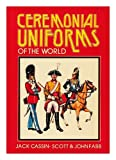 img - for Ceremonial Uniforms of the World book / textbook / text book