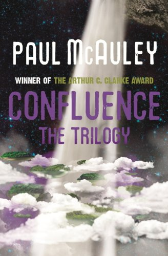 Confluence - The Trilogy: Child of the River, Ancients of Days, Shrine of Stars