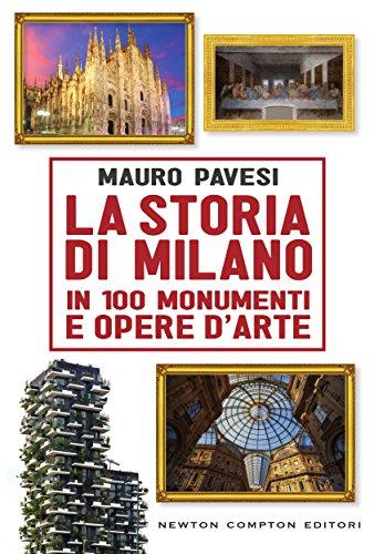 la-storia-di-milano-in-100-monumenti-e-opere-darte-enewton-saggistica-italian-edition