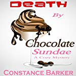 Death by Chocolate Sundae: A Cozy Mystery: Caesars Creek Mystery Series Book 2 | Constance Barker