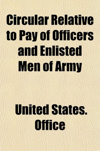 Circular Relative to Pay of Officers and Enlisted Men of Army