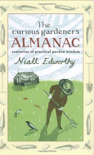 The Curious Gardener'S Almanac: Centuries Of Practical Garden Wisdom