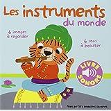 Les instruments du monde (Tome 1): 6 images à regarder, 6 sons à écouter