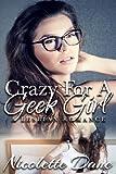 Crazy For A Geek Girl: A Novella (Contemporary Lesbian Romance)