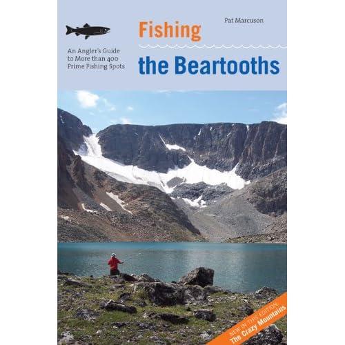 Fishing the Beartooths Patrick E. Marcuson