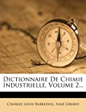 img - for Dictionnaire De Chimie Industrielle, Volume 2... (French Edition) book / textbook / text book