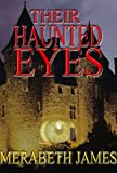 Their Haunted Eyes (A Ravynne Sisters Paranormal Mystery/Romance)