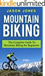 Mountain Biking: The Complete Guide T...