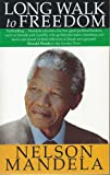 Nelson Mandela A Long Walk to Freedom: The Autobiography of Nelson Mandela