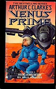 Hide and Seek (Arthur C. Clarke's Venus Prime) by Paul Preuss