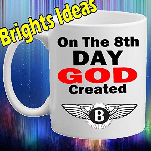 """L """"ottavo giorno GOD Created Bentley da caffè in ceramica, 11 oz Tazza da tè, un compleanno o idea regalo per gli amanti di automobili."""