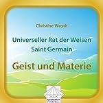 Universeller Rat der Weisen - Saint Germain: Geist und Materie | Christine Woydt
