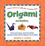 Origami Activities: Asian Arts & Crafts for Creative Kids
