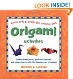 Origami Activities (Asian Arts and Crafts For Creative Kids)