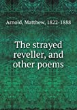 The strayed reveller, and other poems.