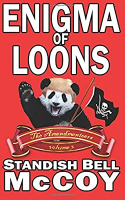 Enigma of Loons (The Amendmenteers) (Volume 3)
